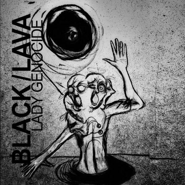 Black/Lava - Lady Genocide