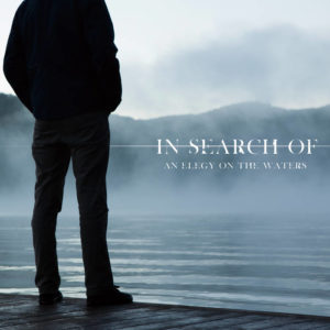 In Search of... - An Eegy on the Waters
